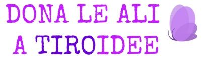 Dona le Ali a Tiroidee